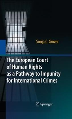 Grover, Sonja C. - The European Court of Human Rights as a Pathway to Impunity for International Crimes, ebook