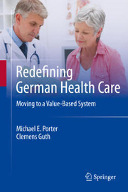Porter, Michael E. - Redefining German Health Care, ebook