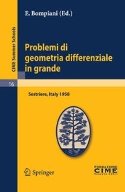 Bompiani, E. - Problemi di geometria differenziale in grande, ebook