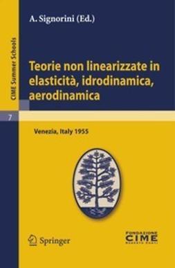 Signorini, A. - Teorie non linearizzate in elasticità, idrodinamica, aerodinamica, ebook