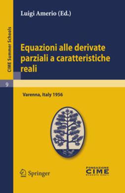 Amerio, Luigi - Equazioni alle derivate parziali a caratteristiche reali, ebook