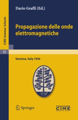 Graffi, Dario - Propagazione delle onde elettromagnetiche, ebook