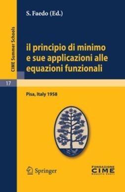 Faedo, S. - Il principio di minimo e sue applicazioni alle equazioni funzionali, ebook