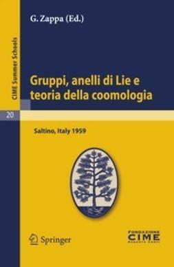 Zappa, G. - Gruppi, anelli di Lie e teoria della coomologia, ebook