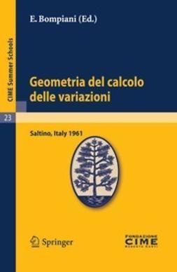Bompiani, E. - Geometria del calcolo delle variazioni, ebook