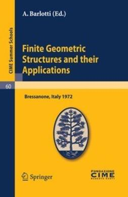 Barlotti, A. - Finite Geometric Structures and their Applications, ebook