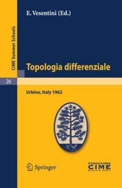 Vesentini, E. - Topologia differenziale, ebook