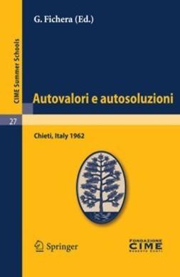 Fichera, G. - Autovalori e autosoluzioni, ebook