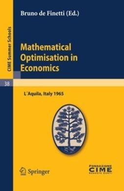 Finetti, Bruno de - Mathematical Optimiation in Economics, ebook
