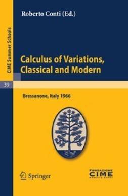 Conti, R - Calculus of Variations, Classical and Modern, ebook