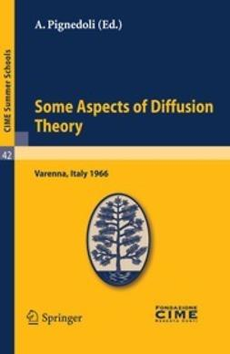 Pignedoli, A. - Some Aspects of Diffusion Theory, ebook