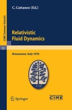 Cattaneo, C. - Relativistic Fluid Dynamics, ebook