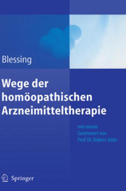 Blessing, Bettina - Wege der homöopathlschen Arzneimitteltherapie, ebook