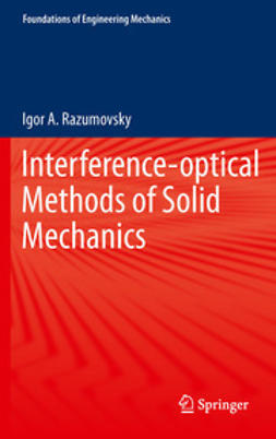 Razumovsky, Igor A. - Interference-optical Methods of Solid Mechanics, ebook