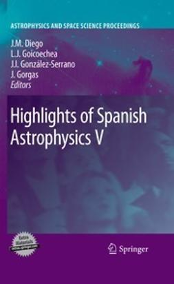 Diego, Jose M. - Highlights of Spanish Astrophysics V, e-bok