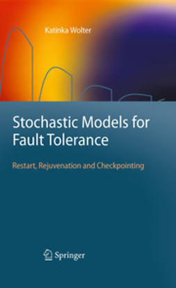 Wolter, Katinka - Stochastic Models for Fault Tolerance, ebook