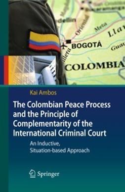 Ambos, Kai - The Colombian Peace Process and the Principle of Complementarity of the International Criminal Court, ebook