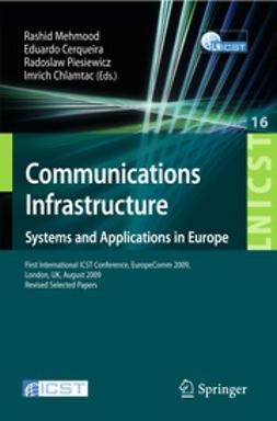Mehmood, Rashid - Communications Infrastructure. Systems and Applications in Europe, ebook
