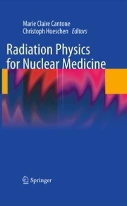 Cantone, Marie Claire - Radiation Physics for Nuclear Medicine, ebook