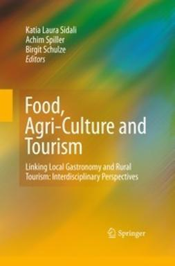 Sidali, Katia Laura - Food, Agri-Culture and Tourism, ebook