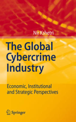 Kshetri, Nir - The Global Cybercrime Industry, ebook