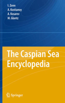 Zonn, Igor S. - The Caspian Sea Encyclopedia, ebook