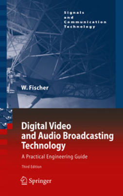 Fischer, Walter - Digital Video and Audio Broadcasting Technology, ebook