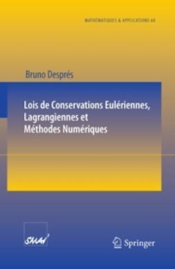 Després, Bruno - Lois de Conservations Eulériennes, Lagrangiennes et Méthodes Numériques, ebook
