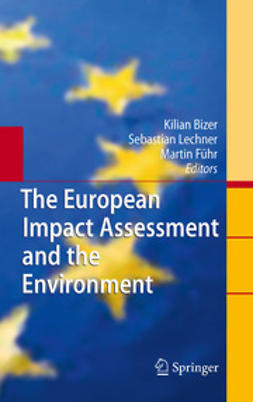 Bizer, Kilian - The European Impact Assessment and the Environment, ebook