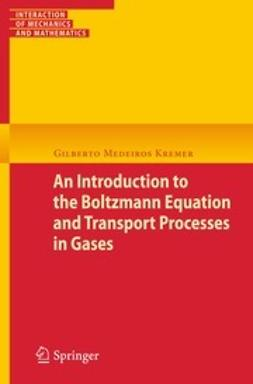 Kremer, Gilberto Medeiros - An Introduction to the Boltzmann Equation and Transport Processes in Gases, ebook