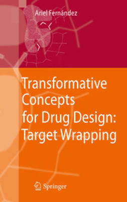 Fernandez, Ariel - Transformative Concepts for Drug Design: Target Wrapping, ebook