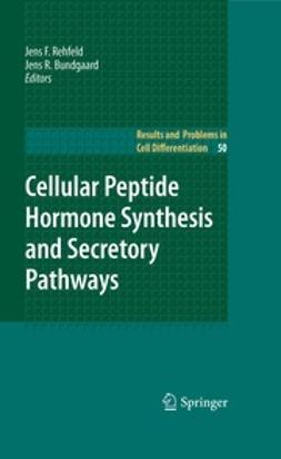Rehfeld, Jens F. - Cellular Peptide Hormone Synthesis and Secretory Pathways, ebook