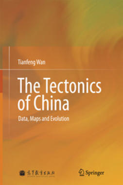 Wan, Tianfeng - The Tectonics of China, ebook
