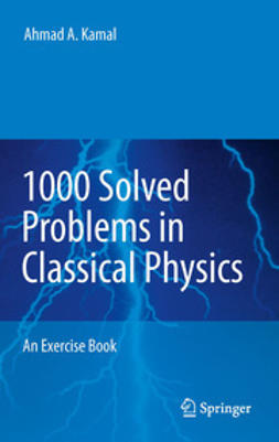 Kamal, Ahmad A. - 1000 Solved Problems in Classical Physics, e-bok