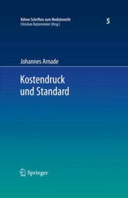 Arnade, Johannes - Kostendruck und Standard, ebook