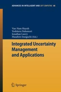 Huynh, Van-Nam - Integrated Uncertainty Management and Applications, e-bok