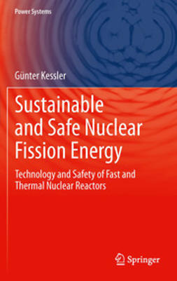 Kessler, Günter - Sustainable and Safe Nuclear Fission Energy, ebook