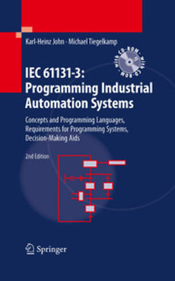 John, Karl Heinz - IEC 61131-3: Programming Industrial Automation Systems, ebook