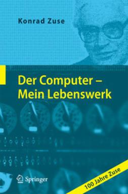Zuse, Konrad - Der Computer - Mein Lebenswerk, ebook