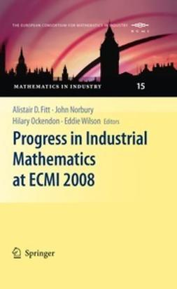 Fitt, Alistair D. - Progress in Industrial Mathematics at ECMI 2008, e-bok