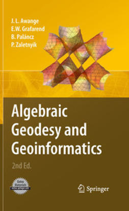 Awange, Joseph L. - Algebraic Geodesy and Geoinformatics, ebook