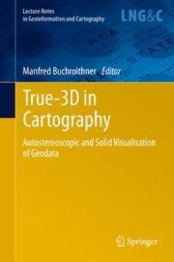 Buchroithner, Manfred - True-3D in Cartography, e-bok