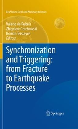 Rubeis, Valerio - Synchronization and Triggering: from Fracture to Earthquake Processes, ebook