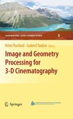 Ronfard, Rémi - Image and Geometry Processing for 3-D Cinematography, ebook