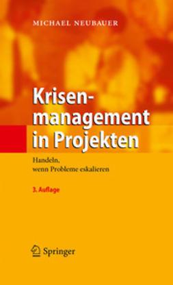 Neubauer, Michael - Krisenmanagement in Projekten, ebook