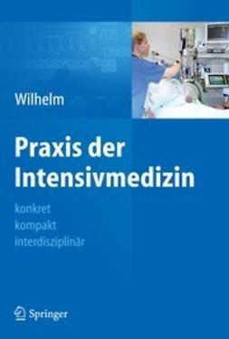Wilhelm, Wolfram - Praxis der Intensivmedizin, ebook