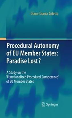Galetta, Diana-Urania - Procedural Autonomy of EU Member States: Paradise Lost?, ebook