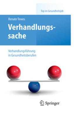 Tewes, Renate - Verhandlungssache – Verhandlungsführung in Gesundheitsberufen, ebook