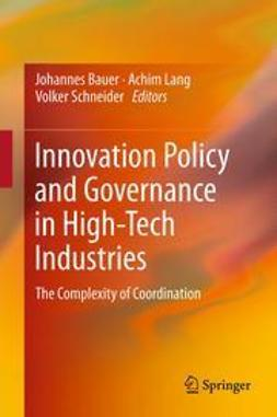 Bauer, Johannes - Innovation Policy and Governance in High-Tech Industries, e-bok