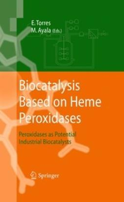 Torres, Eduardo - Biocatalysis Based on Heme Peroxidases, e-bok
